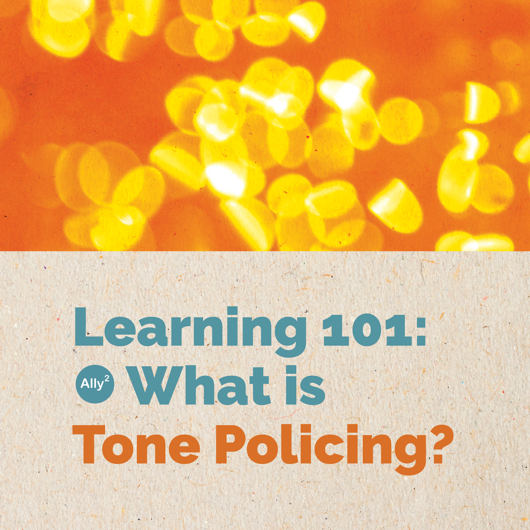 Learning 101: What is tone policing?