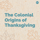 The Colonial Origins of Thanksgiving