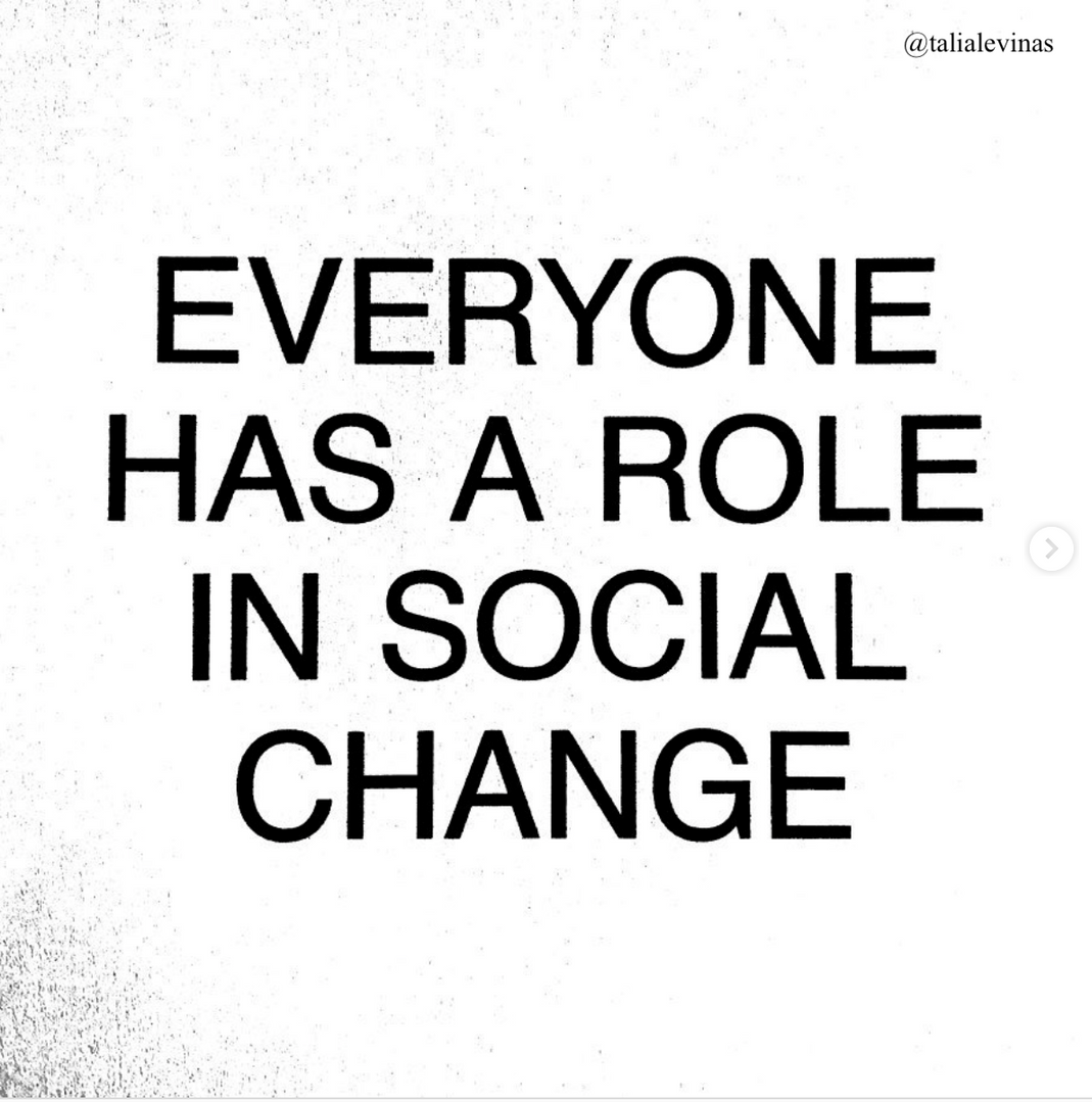 Everyone Has A Role In Social Change
