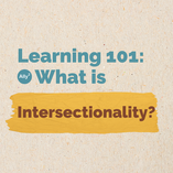 Learning 101: What is intersectionality?