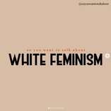 White Feminism 101