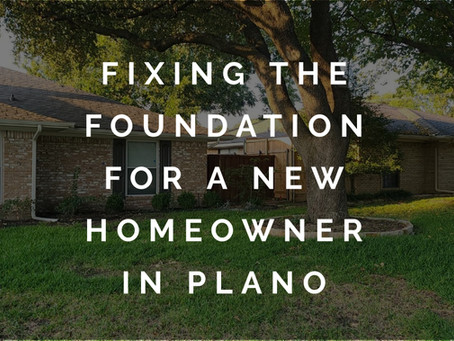 Sturdy Foundations for Happy New Homeowners in Plano TX