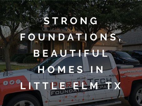 Strong Foundations to Match the Beautiful Homes in Little Elm TX