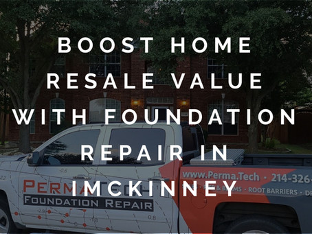 Boosting Homes' Resale Values with Efficient Foundation Repair in McKinney, Texas