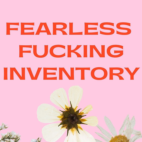 Fearless Fucking Inventory Workshop