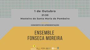 Concerto de Apresentação - Ensemble Fonseca Moreira