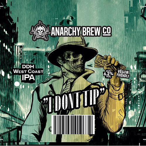 Anarchy Brew Co - I Don't Tip