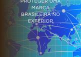 Como Proteger uma Marca Brasileira no Exterior
