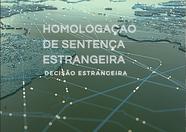 A Homologação de Sentenças Estrangeiras no Brasil