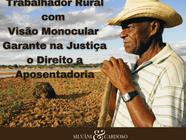 Trabalhador Rural com Visão Monocular Garante na Justiça o Direito a Aposentadoria