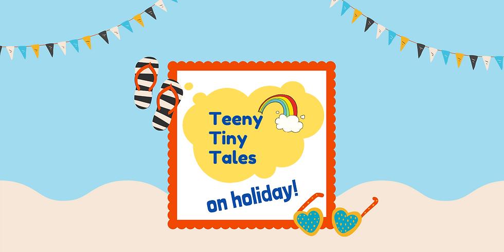 Teeny Tiny Tales on Holiday!