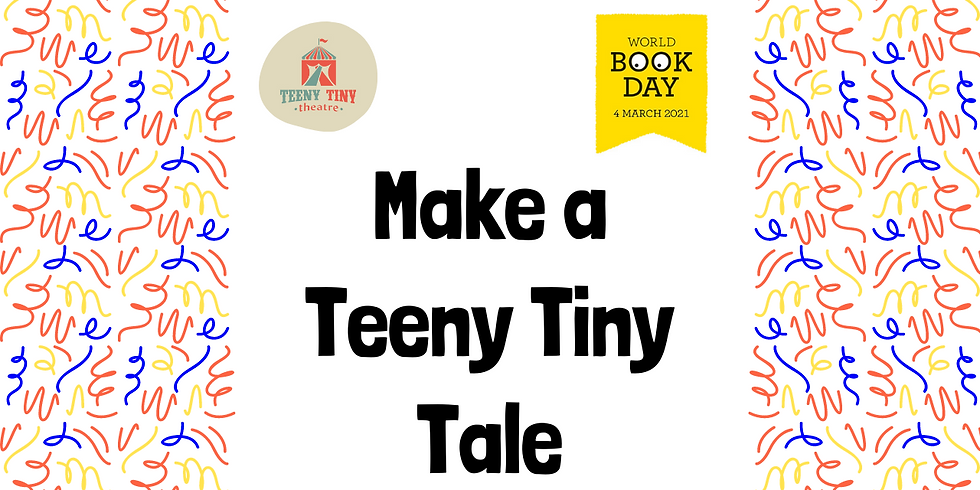 'Make a Teeny Tiny Tale' - World Book Day 2021!