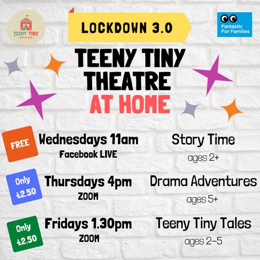 Teeny Tiny Theatre at Home Lockdown 3.0 ACTIVITY TIMETABLE!