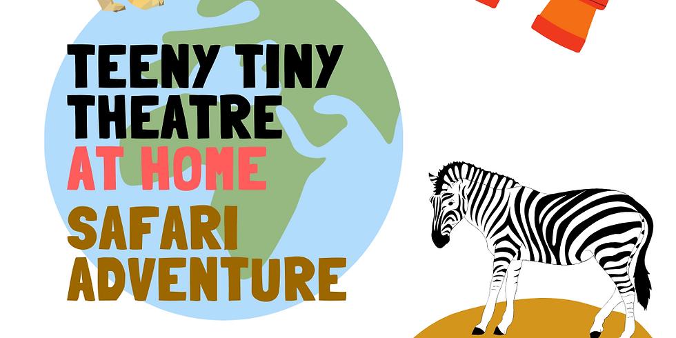 Teeny Tiny Theatre at Home - Safari Adventure