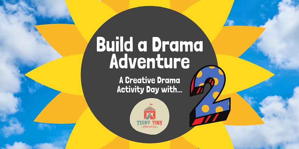 Build a Drama Adventure 2