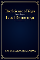The science of Yoga according to Lord Dattatreya
