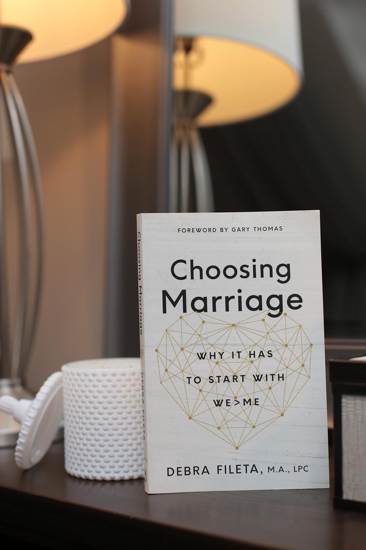 Choosing Marriage by Debra Fileta