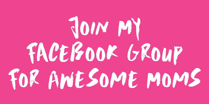 Join My Facebook Group For Awesome Moms