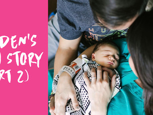 CAMDEN'S BIRTH STORY (PART 2)