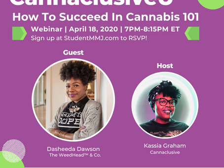 Cannaclusive U | How To Succeed In Cannabis 101 - Apr. 18, 2020