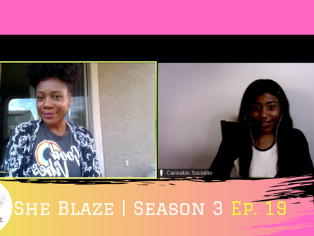 "She Blaze | S3 Ep. 19 - ""Why is Diversity in Cannabis Failing?"""