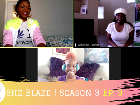 "She Blaze | S3 Ep. 3 -*Guest* ""Hashmaker The Dank Duchess"""