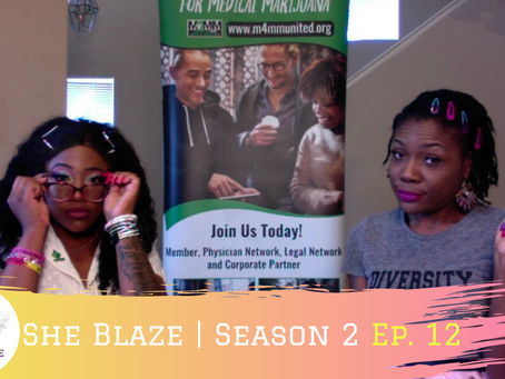 "She Blaze | S2 E.12 - ""7 Ways to Make Money in Cannabis """