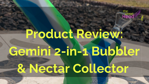 Product Review: Gemini 2-in-1 Bubbler & Nectar Collector