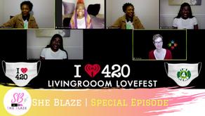 "She Blaze   Special Episode  - ""420 Lovefest with Penelope Hamilton & The Dank Duchess"""