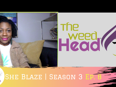 "She Blaze | S3 Ep. 8 ""-5 tips on choosing the best CBD product"""