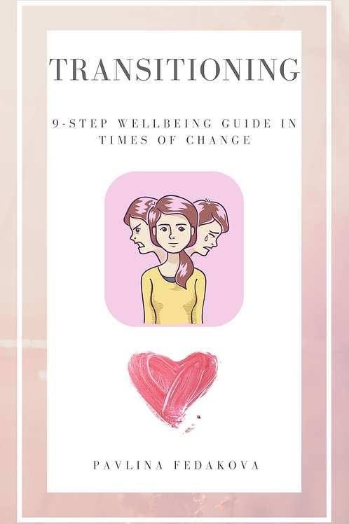 Transitioning - 9-Step Wellbeing Guide in Times of Change