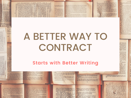A Better Way to Contract Start with Better Writing:  Tips 1-3