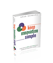 Brad Barbera Keep Innovation Simple Lead with Clarity and Focus