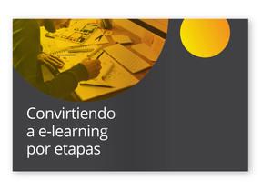 Convirtiendo a e-learning por etapas.jpg