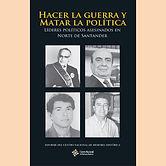 2014 HACER LA GUERRA Y  MATAR LA POLITIC