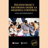 2017 RECOSNTRUIR Y RECORDAR MEMORIA CORP