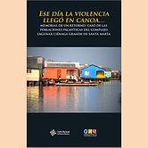 2014 ESE DIA LA VIOLENCIA LLEGO EN CANOA