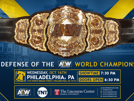 The AEW World Championship to be defended in Philadelphia - Wednesday, October 16th!