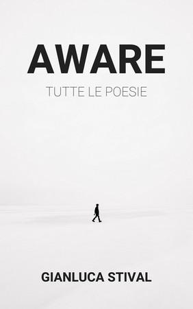 Gianluca Stival - AWARE - Tutte le poesie