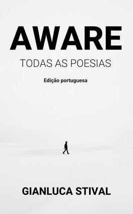 Gianluca Stival - AWARE - Todas as poesias