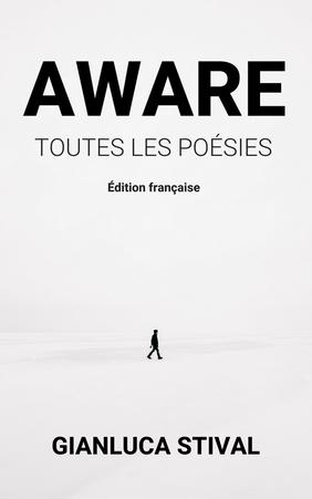 Gianluca Stival - AWARE - Toutes les poésies