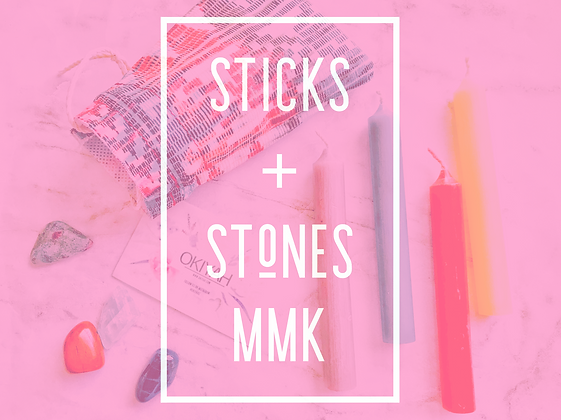 STICKS + STONES MMK