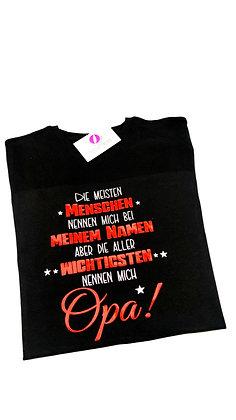"""""""Die wichtigsten Menschen/OPA"""" T-Shirt schwarz oder weiß"""