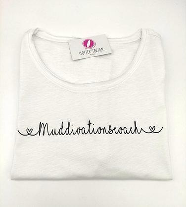 """""""Muddivationscoach"""" T-Shirt"""