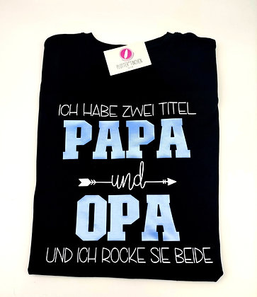 """TITEL PAPA & OPA"" T-Shirt schwarz oder weiß"