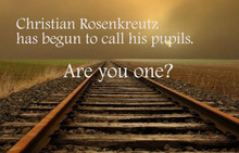 Christian Rosenkreutz is Calling His Pupils: Are You One?