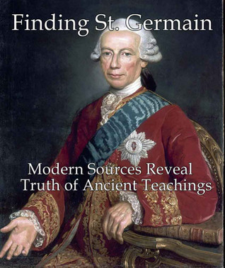 Finding St. Germain: Modern Sources Reveal Truth of Ancient Teachings