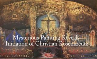 Mysterious Painting Reveals Initiation of Christian Rosenkreutz