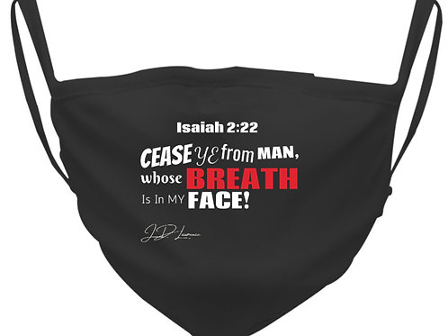JD Lawrence's  3-Layer Reusable Custom Face Mask ITEM #008 - Isaiah 2:22