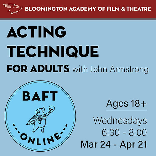 ACTING TECHNIQUE FOR ADULTS with John Armstrong